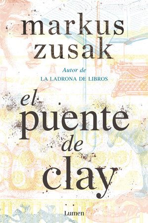 El puente de Clay / Bridge of Clay by Markus Zusak