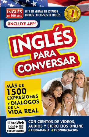 Inglés en 100 días - Inglés para conversar / English in 100 Days: Conversational English by Inglés en 100 días