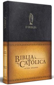 La Biblia Católica: Edición letra grande. Símil piel negra, con Virgen de Guadalupe en dorado / Catholic Leathersoft Bible. Color Black