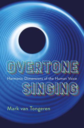 Overtone Singing by Mark Van Tongeren