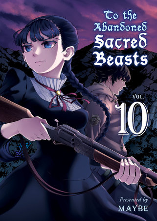 To the Abandoned Sacred Beasts, volume 10 by Maybe