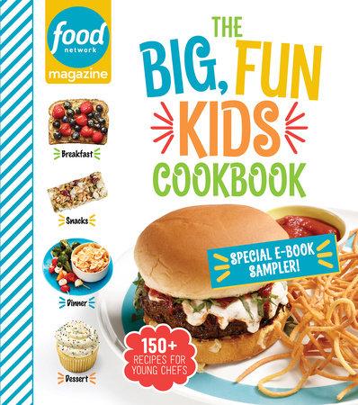Food Network Magazine The Big, Fun Kids Cookbook Sampler