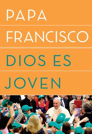 Dios es joven by Papa Francisco