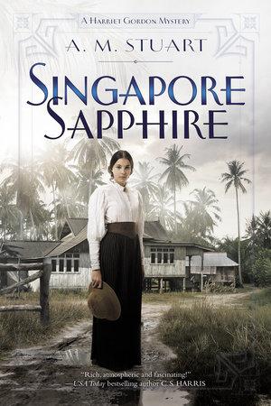 Singapore Sapphire by A. M. Stuart