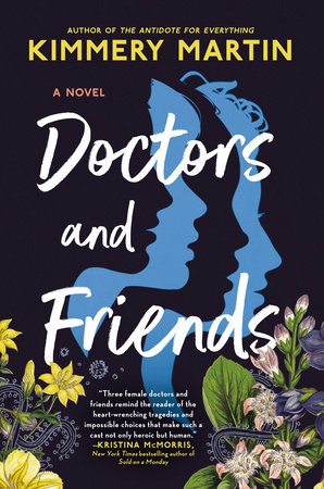 Doctors & Friends by Kimmery Martin