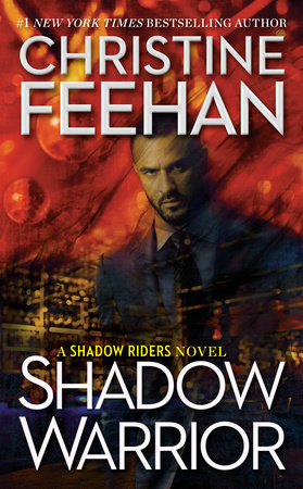 Shadow Warrior by Christine Feehan | PenguinRandomHouse com: Books
