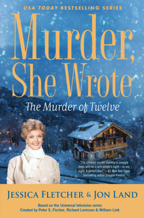 Murder, She Wrote: The Murder of Twelve by Jessica Fletcher and Jon Land