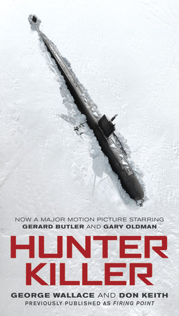 Hunter Killer (Movie Tie-In) by George Wallace and Don Keith