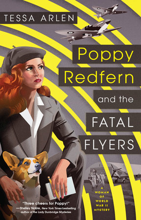 Poppy Redfern and the Fatal Flyers by Tessa Arlen