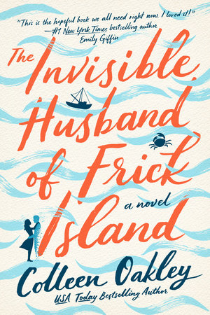 The Invisible Husband of Frick Island by Colleen Oakley