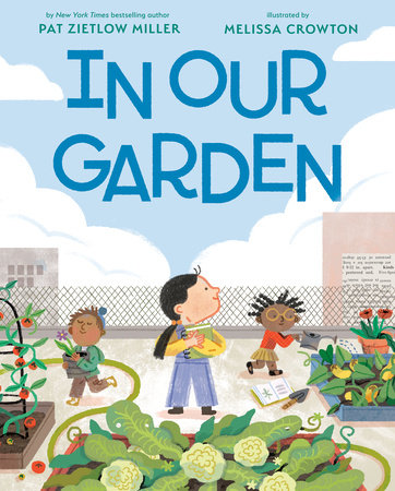 In Our Garden by Pat Zietlow Miller