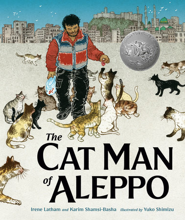 The Cat Man of Aleppo by Karim Shamsi-Basha and Irene Latham