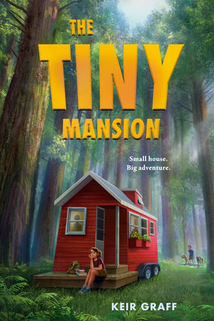 The Tiny Mansion by Keir Graff