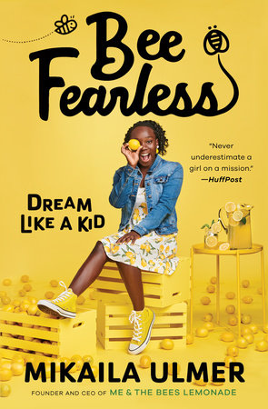 Bee Fearless: Dream Like a Kid by Mikaila Ulmer