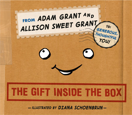 The Gift Inside the Box by Adam Grant and Allison Sweet Grant