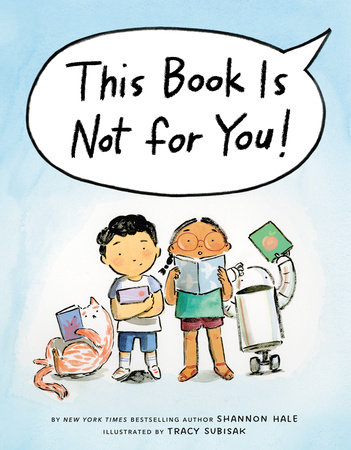 This Book Is Not for You! by Shannon Hale
