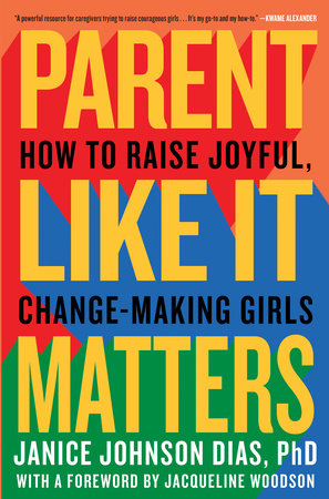 Parent Like It Matters by Janice Johnson Dias, PhD