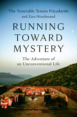 Running Toward Mystery by Tenzin Priyadarshi and Zara Houshmand