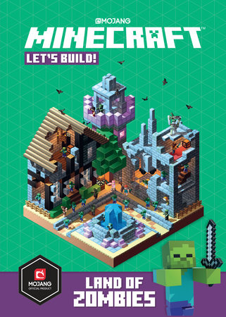 Minecraft: Let's Build! Land of Zombies by Mojang Ab, The Official  Minecraft Team | PenguinRandomHouse com: Books