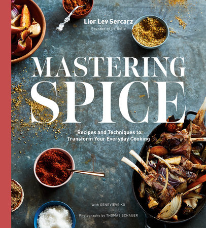 Mastering Spice by Lior Lev Sercarz and Genevieve Ko