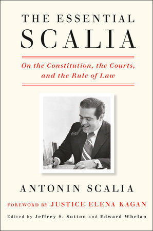 The Essential Scalia by Antonin Scalia