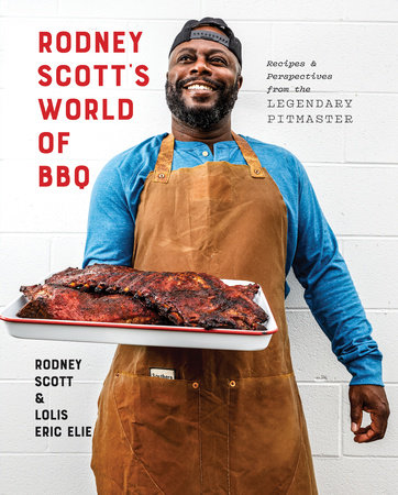 Rodney Scott's World of BBQ by Rodney Scott and Lolis Eric Elie