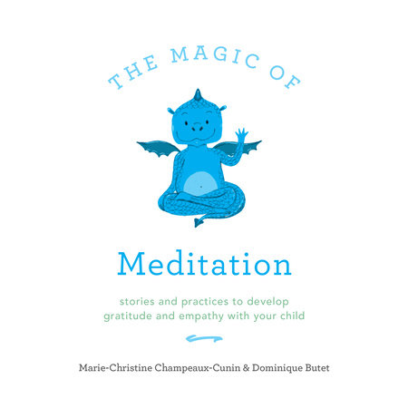 The Magic of Meditation by Marie Champeaux-Cunin and Dominique Butet