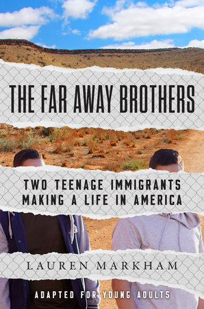 The Far Away Brothers (Adapted for Young Adults) by Lauren Markham