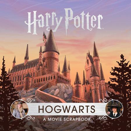 Harry Potter: Hogwarts: A Movie Scrapbook by Jody Revenson