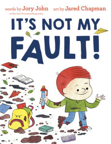 It's Not My Fault!