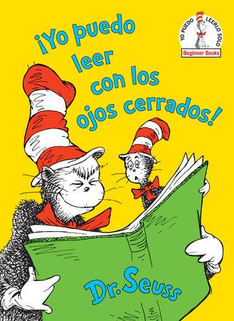 Yo Puedo Leer Con Los Ojos Cerrados By Dr Seuss Penguinrandomhouse Com Books