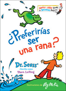 ¿Preferirías ser una rana? (Would You Rather Be a Bullfrog? Spanish Edition)