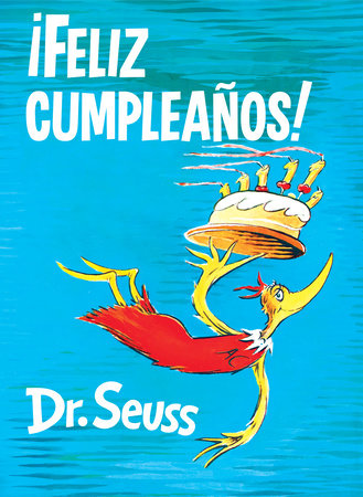 ¡Feliz cumpleaños! (Happy Birthday to You! Spanish Edition) by Dr. Seuss