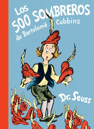 Los 500 sombreros de Bartolomé Cubbins (The 500 Hats of Bartholomew Cubbins Spanish Edition) by Dr. Seuss
