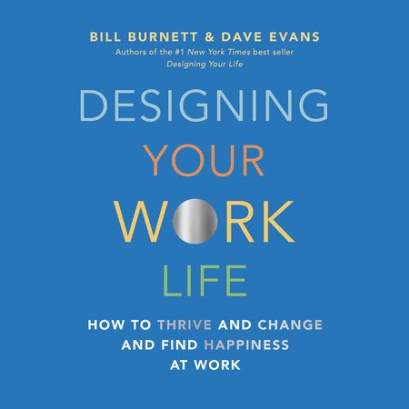 Designing Your Work Life by Bill Burnett and Dave Evans