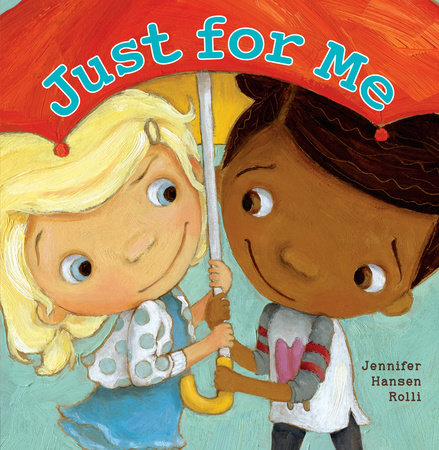 Just for Me by Jennifer Hansen Rolli
