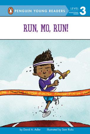 Run, Mo, Run! by David A. Adler