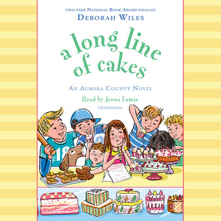 A Long Line of Cakes by Deborah Wiles