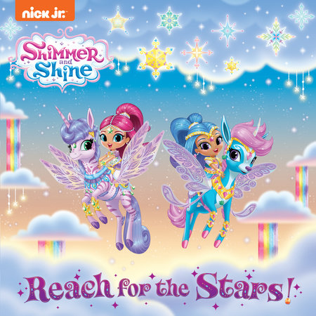 Reach for the Stars! (Shimmer and Shine) by Courtney Carbone