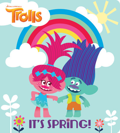 It's Spring! (DreamWorks Trolls) by Mary Man-Kong