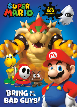 Super Mario: Bring on the Bad Guys! (Nintendo) by Courtney Carbone