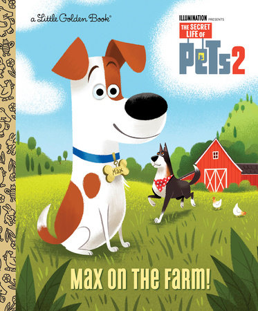 Max on the Farm! (The Secret Life of Pets 2) by David Lewman