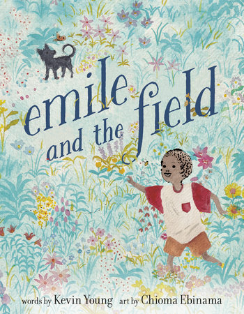 Emile and the Field by Kevin Young