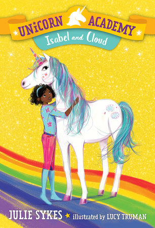 Unicorn Academy #4: Isabel and Cloud by Julie Sykes