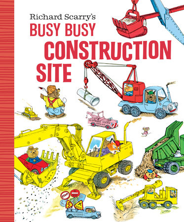 Richard Scarry's Busy Busy Construction Site by Richard Scarry
