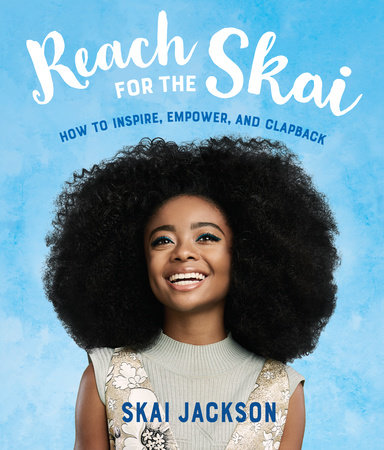 Reach for the Skai by Skai Jackson