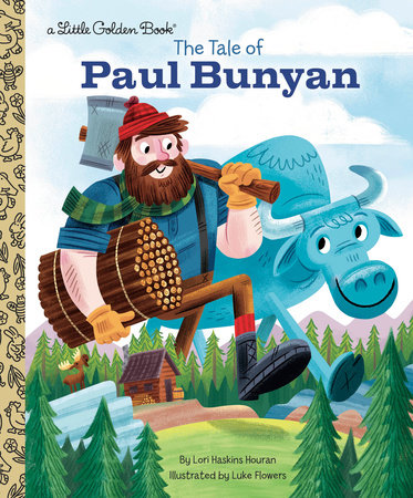 The Tale of Paul Bunyan by Lori Haskins Houran