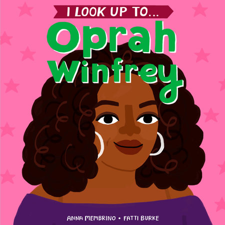 I Look Up To...Oprah Winfrey by Anna Membrino
