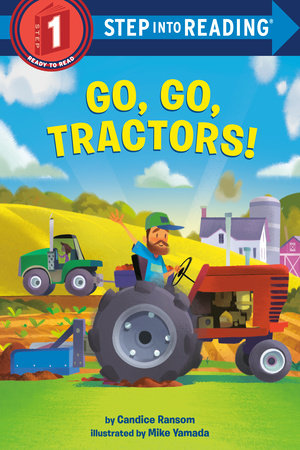 Go, Go, Tractors! by Candice Ransom; illustrated by Mike Yamada