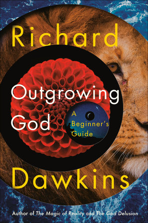 Outgrowing God by Richard Dawkins